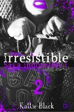 Portada del libro Irresistible. Segunda parte: Saga Indomable I
