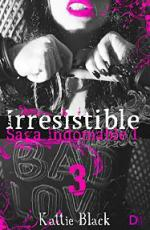 Portada del libro Irresistible. Tercera parte: Saga Indomable I