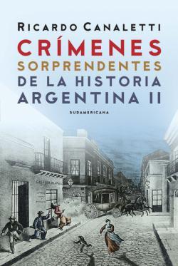 Portada del libro Crímenes sorprendentes de la historia argentina