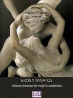 Portada del libro Eros y Tanatos: Relatos eróticos de mujeres ardientes