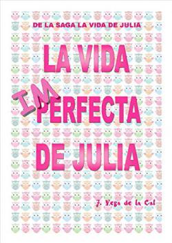 Portada del libro la vida imperfecta de julia