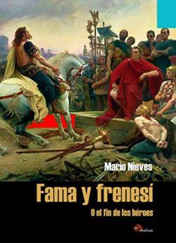 Portada del libro Fama y frenesí (o el fin de los héroes)