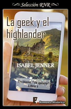 Portada del libro La geek y el highlander