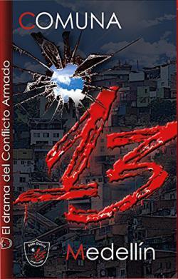 Portada del libro Comuna 13 de Medellín. El drama del conflicto armado