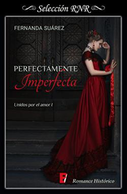 Portada del libro Perfectamente imperfecta. Unidos por el amor 1