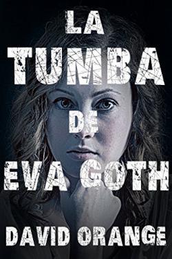 Portada del libro La tumba de Eva Goth