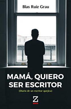 Portada del libro Mamá, quiero ser escritor: diario de un escritor quejica