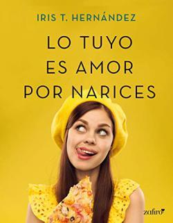 Portada del libro Lo tuyo es amor por narices