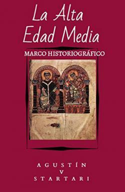 Portada del libro La Alta Edad Media: Marco Historiográfico