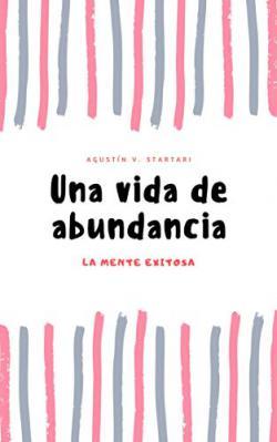 Portada del libro Una vida de abundancia: La mente exitosa