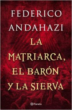 Portada del libro La matriarca, el barón y la sierva