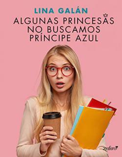Portada del libro Algunas princesas no buscamos príncipe azul