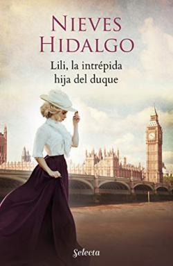 Lili, la intrépida hija del duque (Un romance en Londres 3)