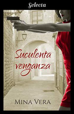 Portada del libro Suculenta venganza (Suculentas pasiones 2)