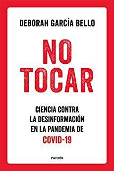 Portada del libro No tocar: Ciencia contra la desinformación en la pandemia de COVID-19
