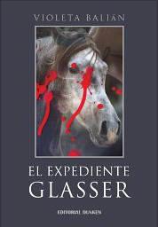 El Expediente Glasser