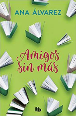 Portada del libro Amigos, sin más (Amigos 4)