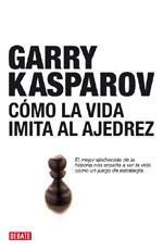 Portada del libro Cómo la vida imita al ajedrez