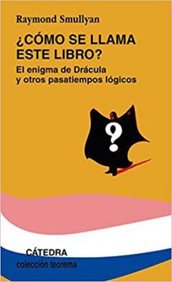Portada del libro ¿Cómo se llama este libro? El enigma de Drácula y otros pasatiempos lógicos