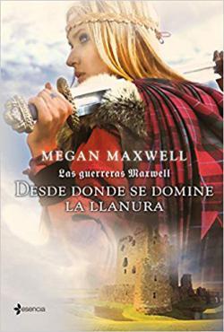 Portada del libro Desde donde se domine la llanura (Las guerreras Maxwell 2)