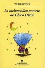 Portada del libro La melancólica muerte de Chico Ostra