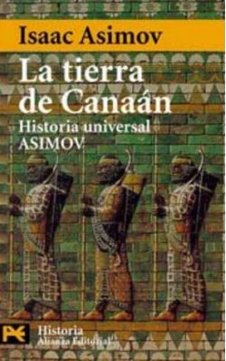 Portada del libro La tierra de Canaán: Historia Universal Asimov, 2