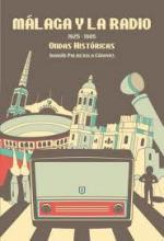 Portada del libro Málaga y la radio: 1925-1985 ondas históricas