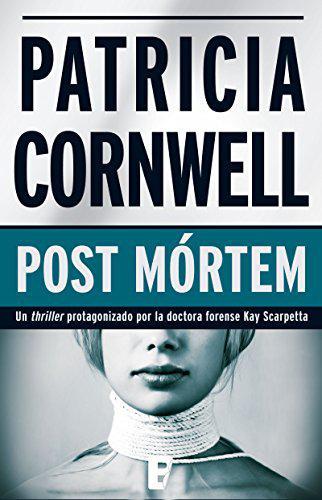 Portada del libro Post Mórtem (Doctora Kay Scarpetta 1)