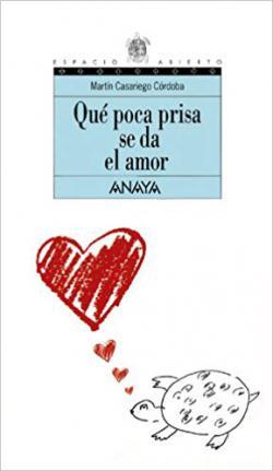Portada del libro Qué poca prisa se da el amor