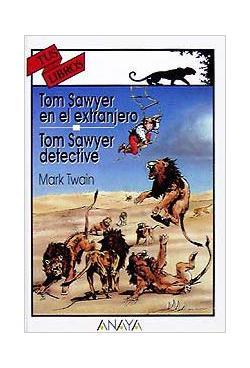 Portada del libro Tom Sawyer en el extranjero. Tom Sawyer, detective
