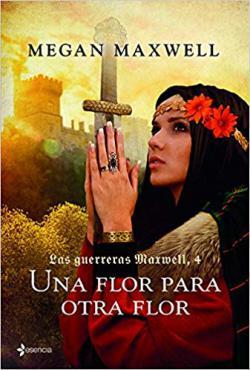 Portada del libro Una flor para otra flor. Las guerreras Maxwell, 4