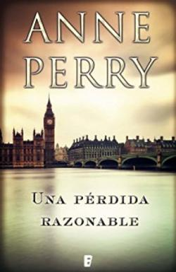 Portada del libro Una pérdida razonable. Detective William Monk 17