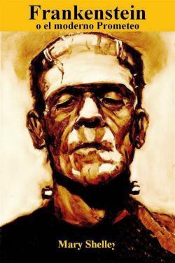 Portada del libro Frankenstein o el moderno Prometeo
