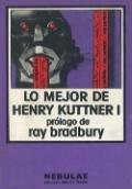 Portada del libro Lo mejor de Henry Kuttner I