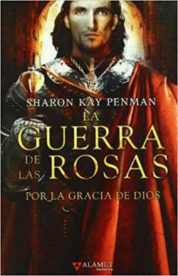 Portada del libro La guerra de las rosas. Por la gracia de Dios
