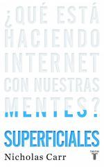 Portada del libro Superficiales ¿Qué está haciendo Internet con nuestras mentes?