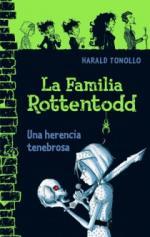 Portada del libro La familia Rottentodd. Una herencia tenebrosa