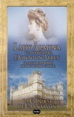 Portada del libro Lady Almina y la verdadera Downton Abbey