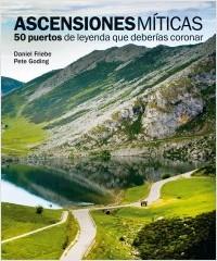 Portada del libro Ascensiones míticas. 50 puertos de leyenda que deberías coronar