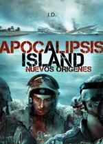 Nuevos orígenes. Apocalipsis Island 5