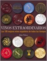 Portada del libro Vinos extraordinarios. Los 100 mejores vinos españoles de todos los tiempos