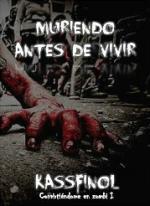 Portada del libro Muriendo antes de vivir (Convirtiéndome en zombi I)