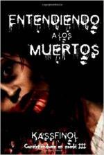 Portada del libro Entendiendo a los muertos (Convirtiéndome en zombi III)