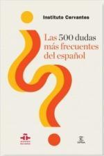 Portada del libro Las 500 dudas más frecuentes del español