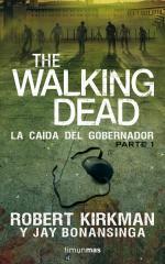 Portada del libro The walking dead: La caída del gobernador