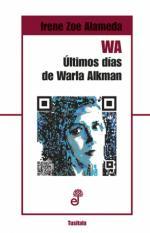 Portada del libro WA. Últimos días de Warla Alkman