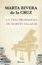 Portada del libro La vida prodigiosa de Martín Salazar