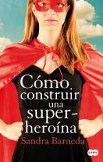 Portada del libro Cómo construir una superheroína