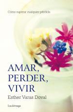 Portada del libro Amar, perder, vivir