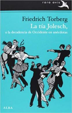 Portada del libro La tía Jolesch, o la decadencia de Occidente en anécdotas